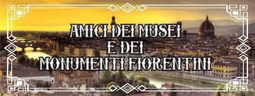 Amici dei musei e dei monumenti fiorentini